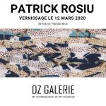 PATRICK ROSIU, à partir du 12 Mars 2020 – Nice